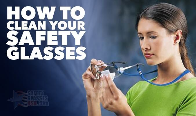 How to Clean Safety Eyewear