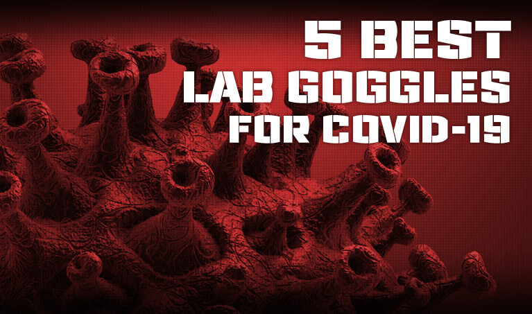 5 Best Lab Goggles for COVID-19