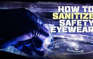 How To Sanitize Safety Eyewear