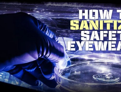 How to Sanitize Safety Eyewear