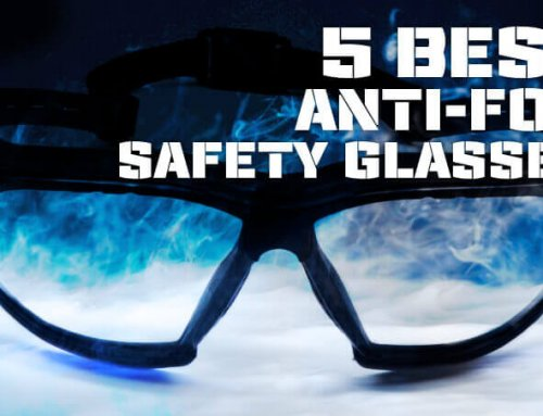 5 Best Anti-fog Safety Glasses