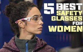 5 Best Safety Glasses For Women